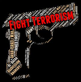 picture of terrorist  - Fight Terrorism Showing Take On And Terrorists - JPG