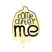 Follow Me-inspiring Positive Phrase. Painted Motivational Phrase On The Background Of Lemon Watercol poster