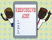 Writing Note Showing Responsive Ads. Business Photo Showcasing Automatically Adjust Form And Format  poster