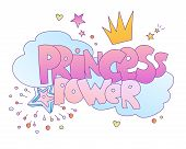 Princess Power Vector Cute Lettering Illustration. Words About Girl Princess Power With Princesses C poster