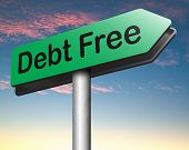 picture of debt free  - debt free zone or tax reduction today relief of taxes having good credit financial success paying debts for financial freedom road sign arrow  - JPG