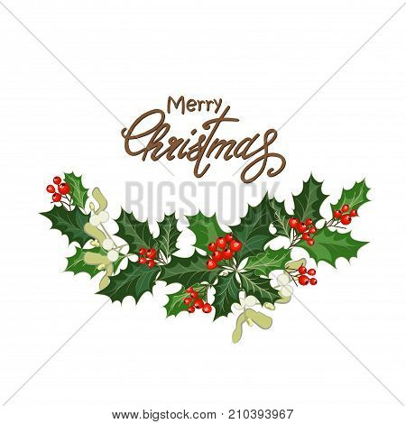 poster of Greeting Christmas card with holly berries mistletoe and lettering. Design element for Christmas invitation. Vector illustration with Christmas decorations.