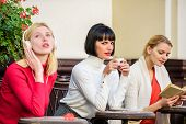 Weekend Relax And Leisure. Coffee Cafe. Way To Relax And Recharge. Female Leisure. Group Pretty Wome poster