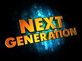 Next Generation Concept on Digital Background.