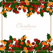 Christmas Holiday Season Background Of Holly Berries Branch With Copy Space On White Background. Des poster