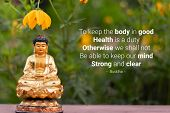 To Keep The Body In Good Health Is A Duty.otherwise We Shall Not Able To Keep Our Mind Storng And Cl poster