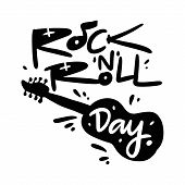 Rock-n-roll Day Hand Drawn Vector Illustration And Lettering. Isolated On White Background. poster