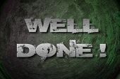 stock photo of job well done  - Well Done Concept text on background sign idea - JPG