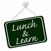 picture of lunch  - Lunch and Learn Sign A green sign with the word Lunch and Learn isolated on a white background - JPG