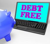 stock photo of debt free  - Debt Free Laptop Showing No Debts And Financial Freedom - JPG