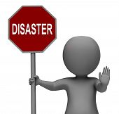 Disaster Stop Sign Shows Crisis Trouble Or Calamity