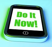 Do It Now On Phone Shows Act Immediately
