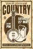 Country Music Festival Poster In Vintage Style With Banjo Guitar And Cowboy Boots Vector Illustratio poster