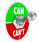 A metal toggle switch flipped up into the position of Can as opposed to the negative attitude Can't