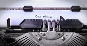 pic of typewriter  - Vintage inscription made by old typewriter our story - JPG