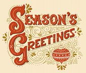 Seasons Greetings. Lettering With A Christmas Ball And Decorative Design Elements. poster