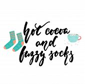 Hot Cocoa And Fuzzy Socks - Hand Drawn Cozy Autumn And Winter Lettering And Hugge Doodles With Cup,  poster
