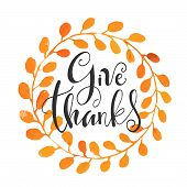 Vector Illustration With Hand-lettered Text - Give Thanks. Seasonal Lettering. Vector Illustration. poster
