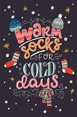 Warm Socks For Cold Days Hand Lettering Quote. Cozy Winter Inscription And Cute Illustrations Of Kni poster