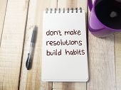 Dont Make Resolutions Build Habits, Motivational Words Quotes Concept poster