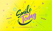 Smile Today. Cover Banner And Drawing In Line Style With Text Smile Today, Sticker. Design In Memphi poster