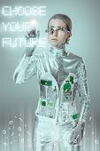 Young Cyborg Touching Choose Your Future Lettering On Grey With Digital Data, Future Technology Conc poster