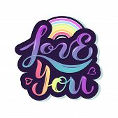Love You Vector Illustration With Rainbow As Logo, Patch, Sticker. Handwritten Lettering Love You Fo poster