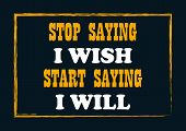 Stop Saying I Wish Start Saying I Will Inspirational Quote Business Style Card poster