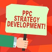 Conceptual Hand Writing Showing Ppc Strategy Development. Business Photo Text To Develop A Plan Of A poster