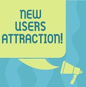Conceptual Hand Writing Showing New Users Attraction. Business Photo Showcasing Something That Makes poster
