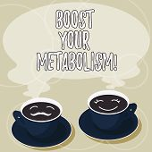 Conceptual Hand Writing Showing Boost Your Metabolism. Business Photo Showcasing Speeding Up The Bre poster