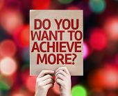 Do You Want to Achieve More? card with colorful background with defocused lights poster