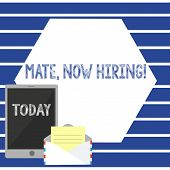 Text Sign Showing Mate Now Hiring. Conceptual Photo Workforce Wanted Employees Recruitment Open Enve poster