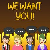 Handwriting Text Writing We Want You. Concept Meaning Employee Help Wanted Workers Recruitment Headh poster