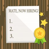Word Writing Text Mate Now Hiring. Business Concept For Workforce Wanted Employees Recruitment White poster