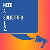 Handwriting Text Writing Need A Solicitor. Concept Meaning Legal Practitioner Who Deals With Most Of poster
