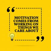Inspirational Motivational Quote. Motivation Comes From Working On Things We Care About. Vector Simp poster