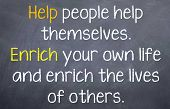 stock photo of motivational  - Motivational Saying that by helping others it will lead to enriching both lives - JPG