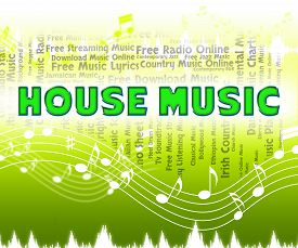 foto of house representatives  - House Music Representing Sound Track And Harmony - JPG