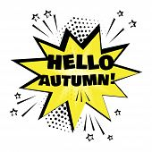 Yellow Comic Bubble With Hello Autumn Word. Comic Sound Effects In Pop Art Style. Sound Bubble Speec poster