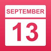 September 13. White Calendar On A  Colored Background. Day On The Calendar. Thirteenth Of  September poster
