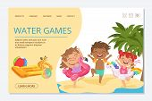 Kids Water Games Vector Landing Page Template. Happy Summer Kids Characters. Illustration Of Water G poster