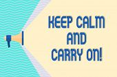 Conceptual Hand Writing Showing Keep Calm And Carry On. Business Photo Text Slogan Calling For Persi poster