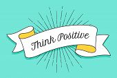 Think Positive. Vintage Trendy Ribbon With Text Think Positive poster