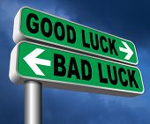 change of luck good or bad, unlucky misfortune or good fortune sign 3D, illustration poster
