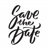 Save The Date Ink Writing In Modern Calligraphy Style. Text Lettering For Wedding Card. One Color Ph poster