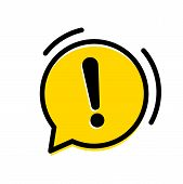 Attention, Warning Exclamation Mark Icon. Vector Yellow Chat Ring Alarm Bubble poster