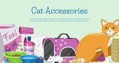Cats Accessories Banner Vector Illustration. Animal Supplies, Food, Toys For Cats, Toilet And Equipm poster