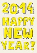Happy New Year 2014 vector yellow hand drawn wishes