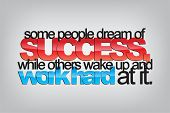 stock photo of motivation  - Some people dream of success while others wake up and work hard at it - JPG